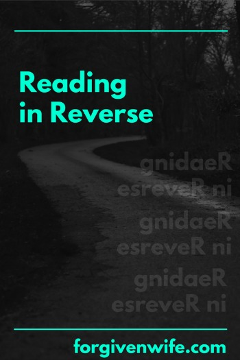 reading in reverse the forgiven wife