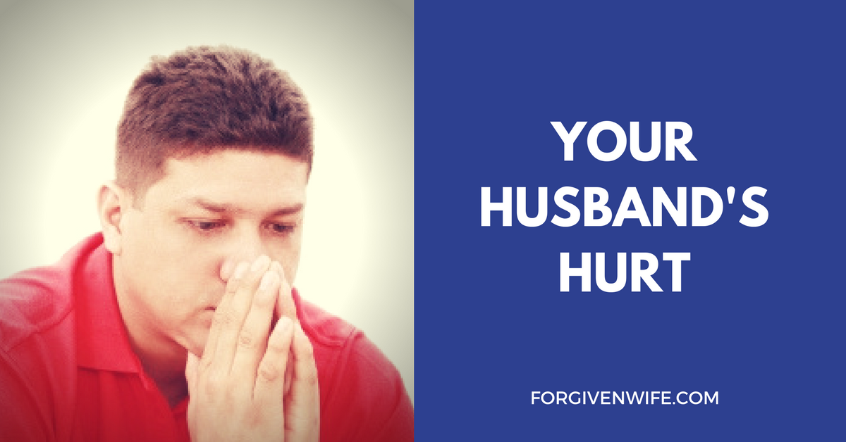 Your Husbands Hurt - The Forgiven Wife